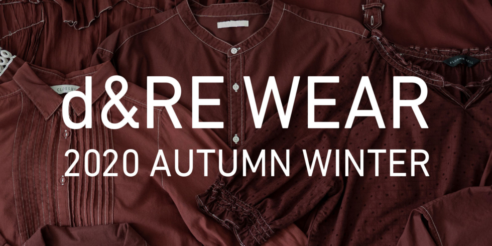 d&RE WEAR 2020 AUTUMN WINTER